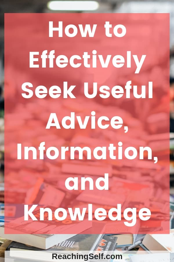 In this article, I share how to effectively seek useful advice, information, and knowledge in a world of information overload by being aware of different cognitive biases.