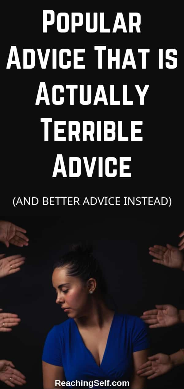 In this article, I share 13 pieces of popular advice you've probably heard before that are actually bad advice, why it's bad advice, and better advice instead.