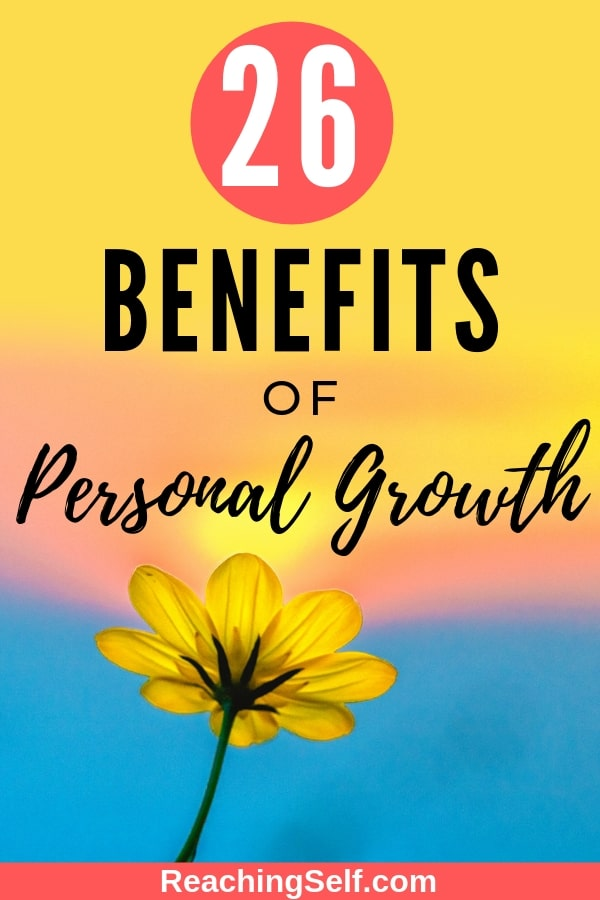 Personal development is a great investment with a multidude of benefits. These 26 personal development benefits show why you should invest in and focus on personal growth. #personaldevelopment #personal growth