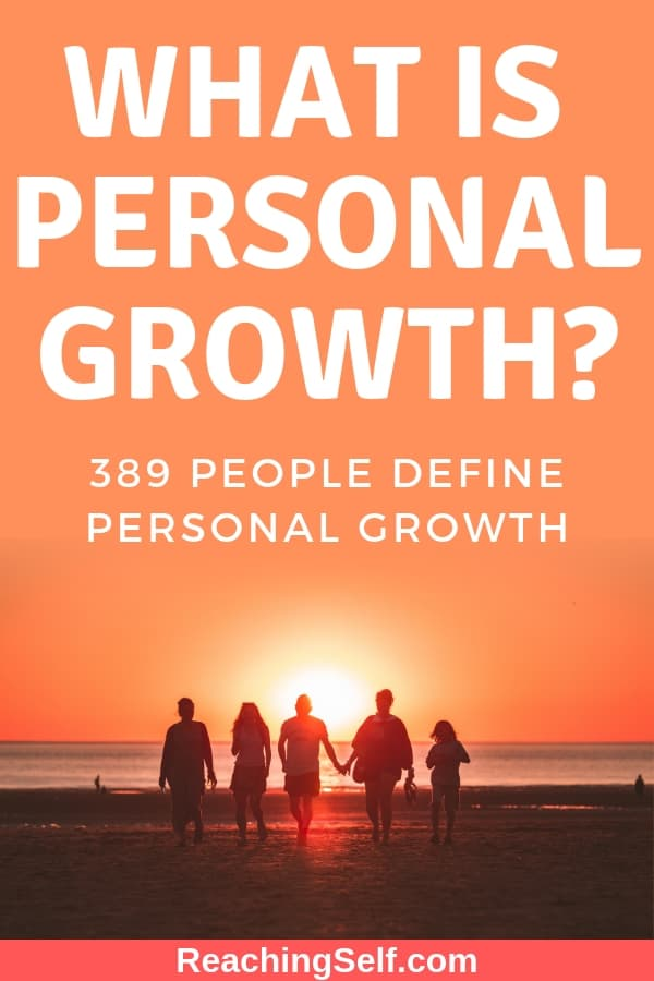 389 people answer what personal growth means to them. In this article, we go over a quick overview of personal growth, what personal growth is not, whether personal growth is just about the self, and why personal growth, and the responses.