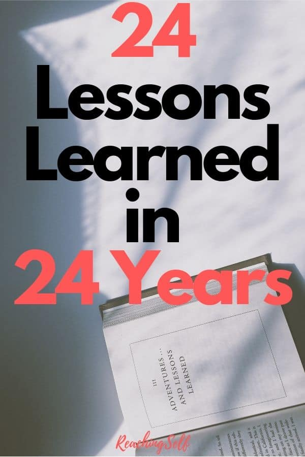 In this article I share the 24 life lessons in my 24 years of life after some birthday life reflection.
