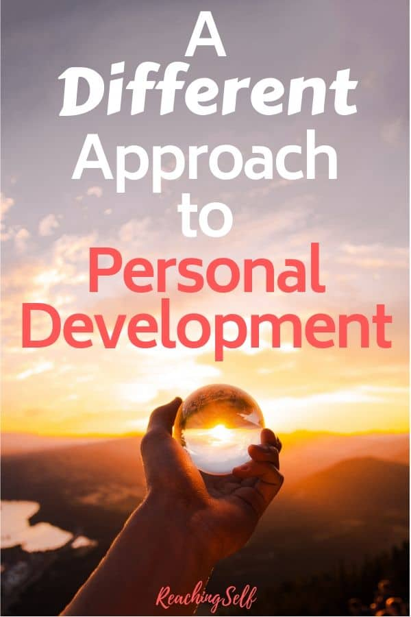 Consider a new approach to your personal development to achieve more success, happiness, fulfillment, meaning, and purpose.