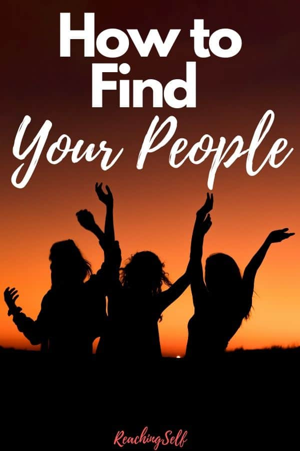 This article shares how you can find your tribe and your people so you can feel more connected, happier, and have a sense of belonging.