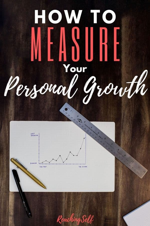 How can you measure your personal growth? This article shares what to look at as well as methods to make sure you're on the right track and making progress.