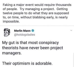 Conspiracy theory logic project managers
